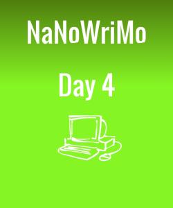 nanowrimoday4